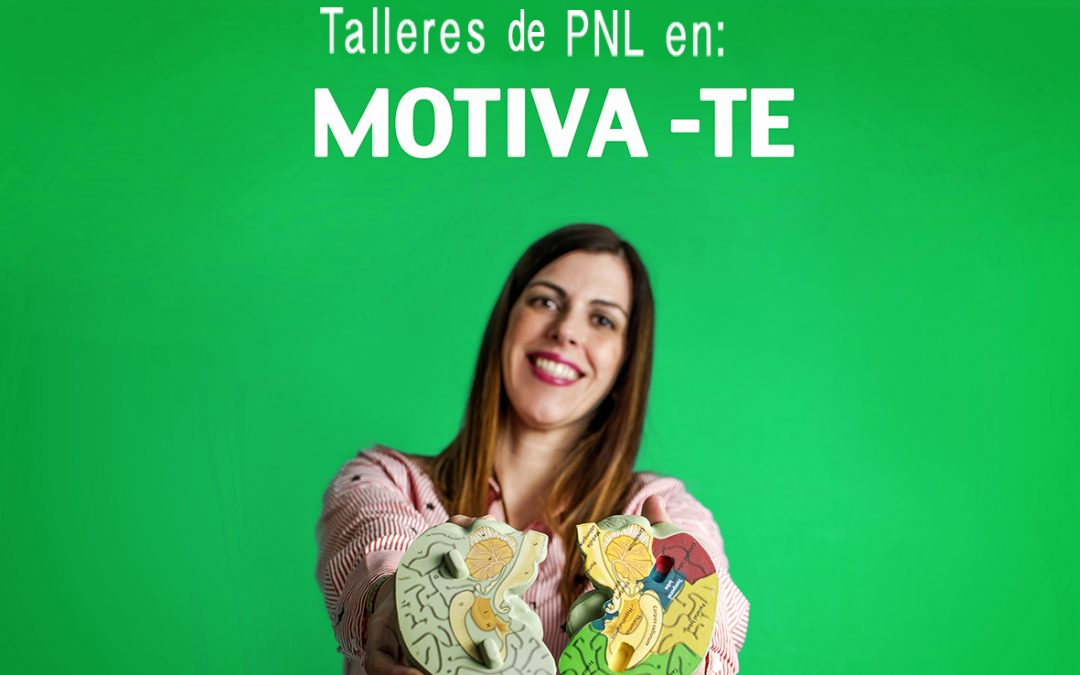 TALLERES DE PNL EN MOTIVA-TE.